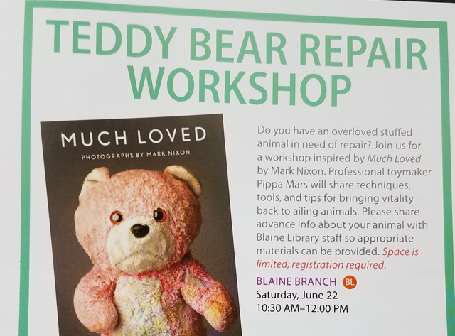 Teddy bear repair workshop, Blaine Library, 6/22 10:30am